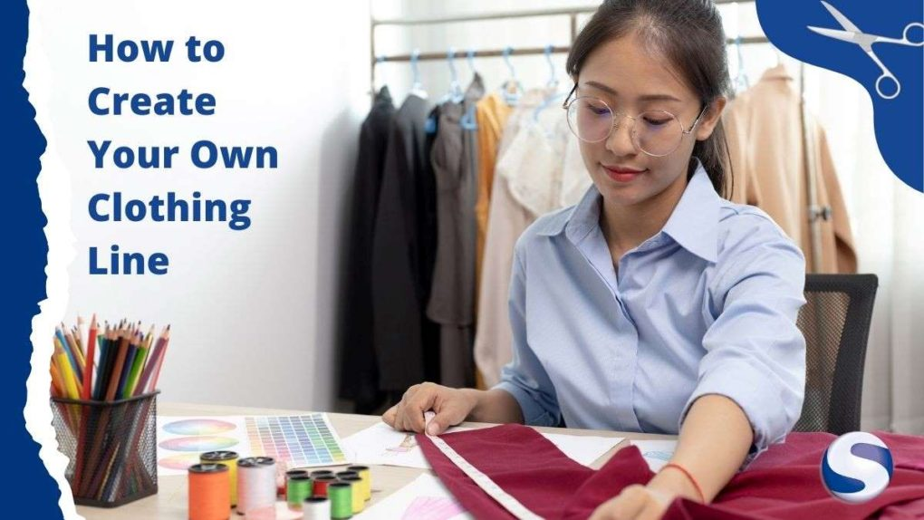 How to Create Your Own Clothing Line The Ultimate Guide LOW